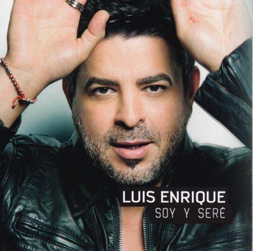Soy Y Sere by Luis Enrique (2011-07-19)