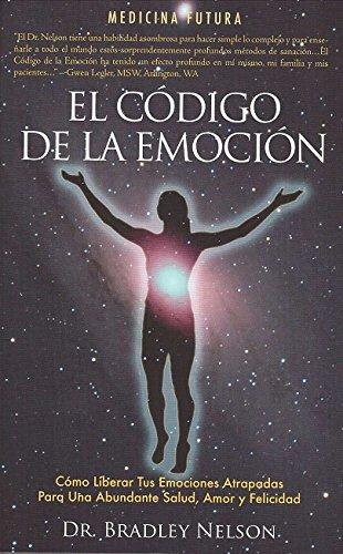 EL CODIGO DE LA EMOCION: Emotion Code (Spanish)