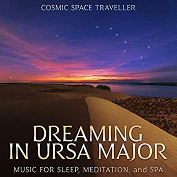 Dreaming in Ursa Major: Music for Sleep, Meditation, and Spa