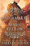 The Matchmaker Wore Mars Yellow: Mysterious Devices 3 (Magnificent Devices)