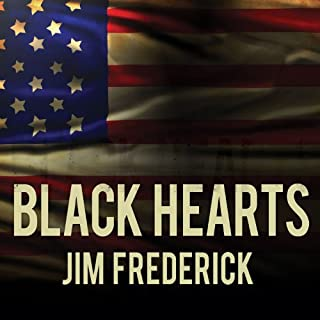 Black Hearts     One Platoon's Descent into Madness in Iraq's Triangle of Death              By:                                                                                                                                 Jim Frederick                               Narrated by:                                                                                                                                 Corey Snow                      Length: 12 hrs and 12 mins     552 ratings     Overall 4.6