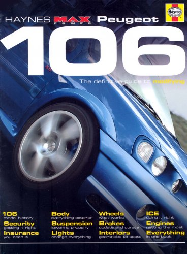 """Peugeot 106: The Definitive Guide to Modifying (Haynes """"Max Power"""" Modifying Manuals S.)"""