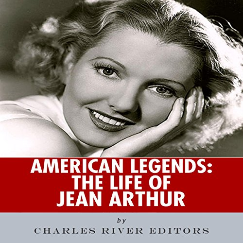 American Legends: The Life of Jean Arthur audiobook cover art