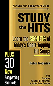 Study the Hits: Learn the Secrets of Today's Chart-Topping Hits by [Robin Frederick]