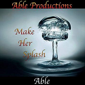 Make Her Splash