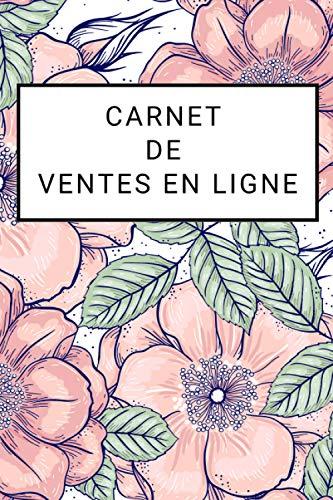 Carnet de Ventes en Ligne: 120 Pages à remplir I Vente en Ligne I Vendre en Ligne I Achats en ligne