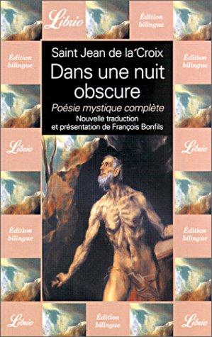 Dans une nuit obscure : Poésie mystique complète