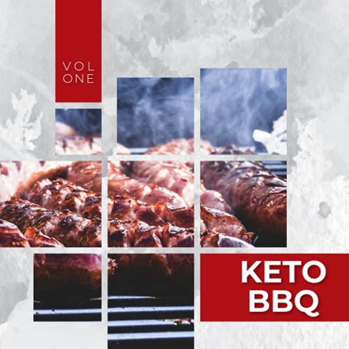 Keto BBQ Cookbook Vol One: Amazing Recipes To Compliment Your Keto Hamburger & Hot Dog Buns For A Summer BBQ