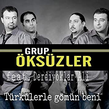 Türkülerle gömün beni
