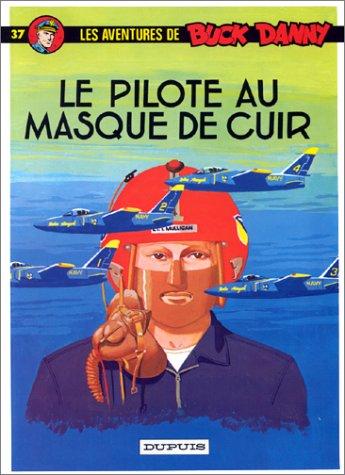 Buck Danny, tome 37 : Le pilote au masque de cuir