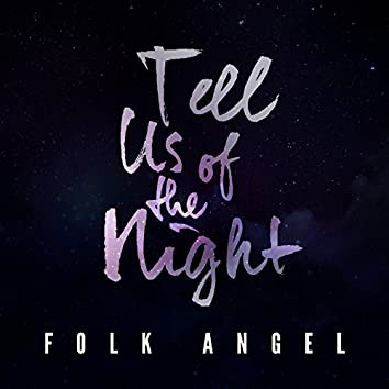 Tell Us of the Night - Christmas Songs, Vol. 7