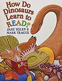 How Do Dinosaurs Learn to Read? (How Do Dinosaurs...?)