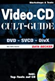 Cult-Guide Video-CD. DVD - SVCD - DivX, mit CD-ROM