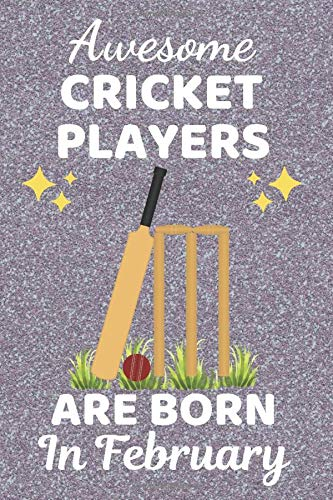 Awesome Cricket Players Are Born In February: Cricket gifts. This Cricket Notebook. Cricket Journal is 6x9in with 110+ lined ruled pages, great for ... Kids. Cricket Player Gifts. Cricket Presents.