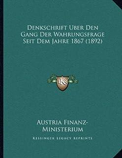 Denkschrift Uber Den Gang Der Wahrungsfrage Seit Dem Jahre 1867 (1892)