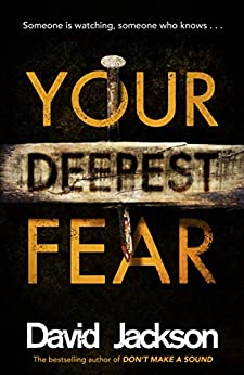 Your Deepest Fear: The darkest thriller you'll read this year by [David Jackson]
