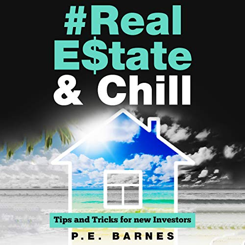 Real Estate & Chill: Tips and Tricks for New Investors audiobook cover art