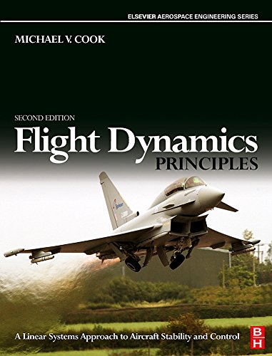 Flight Dynamics Principles: A Linear Systems Approach to Aircraft Stability and Control (Elsevier Aerospace Engineering)