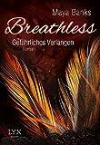 Breathless - Gefährliches Verlangen (Breathless-Reihe, Band 1)