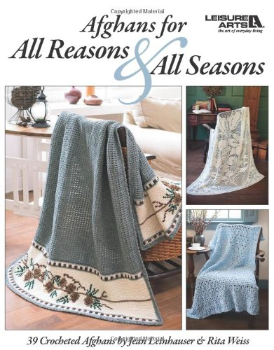 Afghans for All Reasons & All Seasons (Leisure Arts #4422)