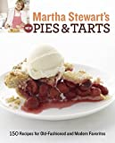 Martha Stewart's New Pies and Tarts: 150 Recipes for Old-Fashioned and Modern Favorites: