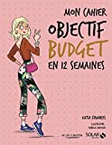 Mon cahier - Objectif budget en 12 semaines