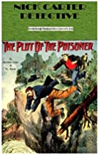 Plot Of The Poisoner (Nick Carter Detective) (Volume 4)