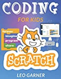 CODING FOR KIDS SCRATCH: The Ultimate Guide for Kids to Learn Computer Coding, Make Animations and Design Awesome Projects. Coding for kids create your own video games with scratch.