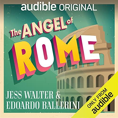 The Angel of Rome Audiobook By Jess Walter, Edoardo Ballerini cover art