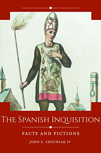 The Spanish Inquisition: Facts and Fictions (Historical Facts and Fictions)