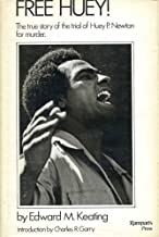Free Huey! The True Story of the Trial of Huey P. Newton for Murder