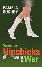 When Hipchicks Went to War
