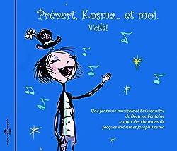 Prevert, Kosmaet Moi Voila