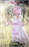 Stand By Us: Tome 3 par T.B
