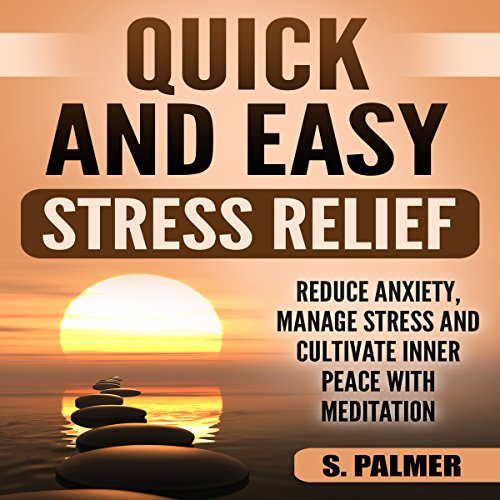 Quick and Easy Stress Relief audiobook cover art
