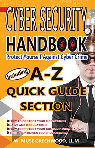 Cyber Security Handbook: Protect Yourself Against Cyber Crime (English Edition)