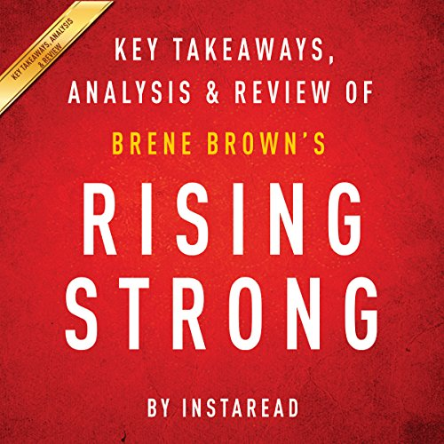 Rising Strong by Brene Brown: Key Takeaways, Analysis, & Review audiobook cover art