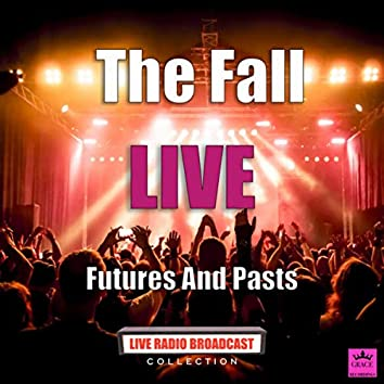 Futures And Pasts (Live)