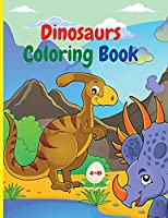 Dinosaurs coloring book: Fantastic Dinosaurs Coloring Book for Boys and Girls Amazing Jurassic Prehistoric Animals My first Dino Coloring Book