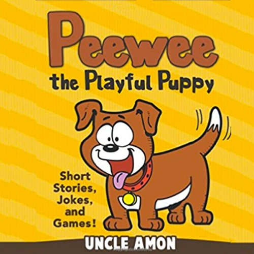Peewee the Playful Puppy: Short Stories, Jokes, and Games! cover art