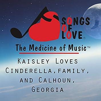 Kaisley Loves Cinderella,Family, and Calhoun, Georgia