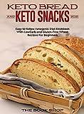 Keto Brеаd and Keto Snacks 2021: Easy-to-follow Ketogenic