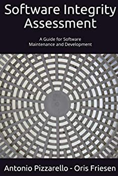 Software Integrity Assessment  A Guide for Software Maintenance and Development