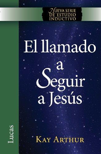 El Llamado a Seguir a Jesus / The Call to Follow Jesus (New Inductive Study Series) (Spanish Edition)