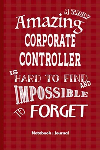 Corporate Controller Gift: Notebook Journal Best Gift for Colleagues, Friends and Family 6x9 100 pages