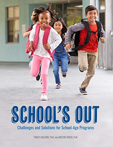 School's Out: Challenges and Solutions for School-Age Programs by [Tracy Galuski, Arlene Rider]