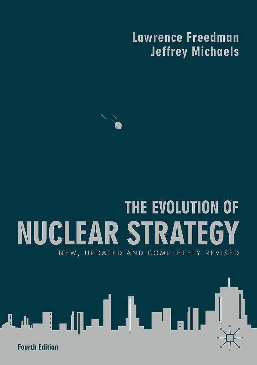 逸脱冗談で古くなったThe Evolution of Nuclear Strategy: New, Updated and Completely Revised (English Edition)