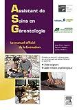 Assistant de soins en gérontologie: Le manuel officiel de la formation (Hors collection) (French Edition)