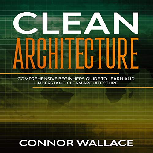 Clean Architecture: Comprehensive Beginners Guide to Learn and Understand Clean Architecture Titelbild