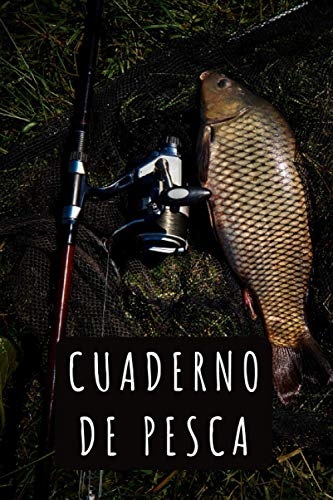 Cuaderno De Pesca: Con Plantillas Para Rellenar Con Todos Los Detalles De Tus Salidas A Pescar - 120 Páginas